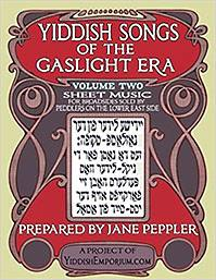 Songbook: Yiddish Songs of the Gaslight Era Volume 2